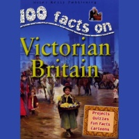 100 Facts on Victorian Britain